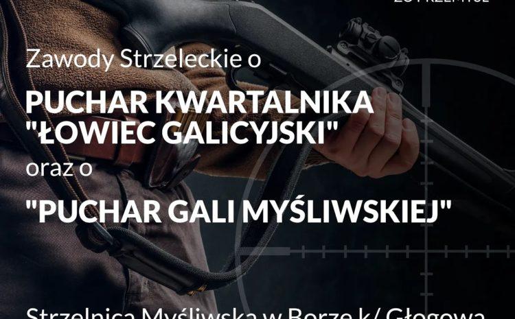 """Zapraszamy na zawody strzeleckie o Puchar """"Łowca Galicyjskiego"""" oraz """"Puchar Gali Myśliwskiej""""-14.08.2021 r."""